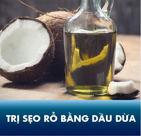 trị sẹo rỗ bằng dầu dừa